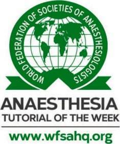 Anaesthesia Tutorial of the Week